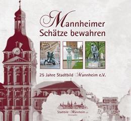 Abbildung von Mannheimer Schätze bewahren | 2016 | 25 Jahre Stadtbild Mannheim e....