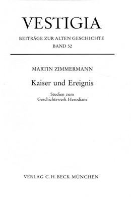 Abbildung von Zimmermann, Martin   Kaiser und Ereignis   1999   Studien zum Geschichtswerk Her...   52
