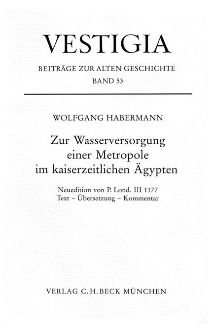 Cover: Wolfgang Habermann, Zur Wasserversorgung einer Metropole im kaiserzeitlichen Ägypten.