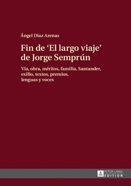 Abbildung von Díaz Arenas | Fin de «El largo viaje» de Jorge Semprún | 2016 | Vida, obra, méritos, familia, ...