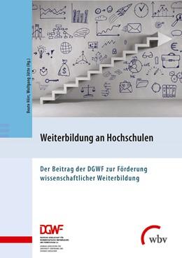 Abbildung von Hörr / Jütte | Weiterbildung an Hochschulen | 2017 | Der Beitrag der DGWF zur Förde...