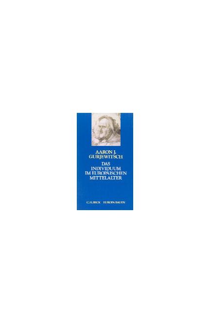Cover: Aaron J. Gurjewitsch, Das Individuum im europäischen Mittelalter