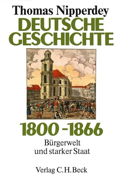 Cover: Thomas Nipperdey, Deutsche Geschichte 1800-1866