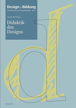 Abbildung von Park | Didaktik des Designs | 1. Auflage | 2016 | beck-shop.de