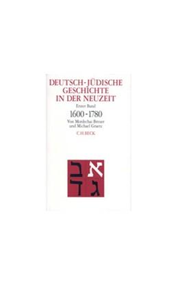 Abbildung von Breuer, Mordechai / Graetz, Michael | Deutsch-jüdische Geschichte in der Neuzeit, Band I: Tradition und Aufklärung 1600-1780 | 1996