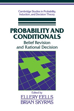 Abbildung von Eells / Skyrms | Probability and Conditionals | 2007 | Belief Revision and Rational D...