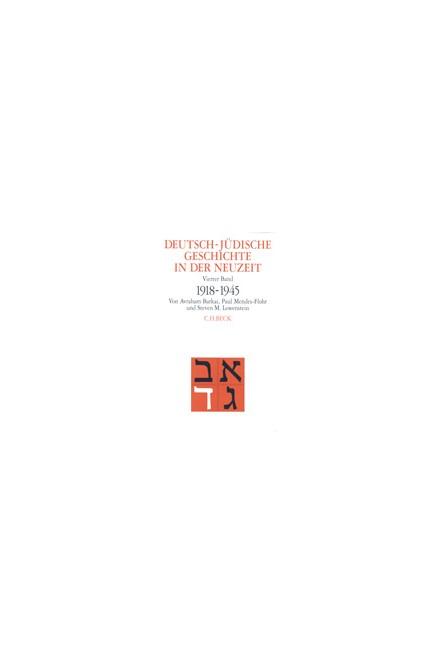 Cover: Avraham Barkai|Paul Mendes-Flohr, Deutsch-jüdische Geschichte in der Neuzeit: Deutsch-jüdische Geschichte in der Neuzeit  Bd. 4: Aufbruch und Zerstörung 1918-1945