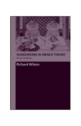Abbildung von Wilson | Shakespeare in French Theory | 2006 | King of Shadows