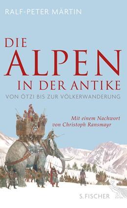 Abbildung von Märtin   Die Alpen in der Antike   1. Auflage   2017   beck-shop.de