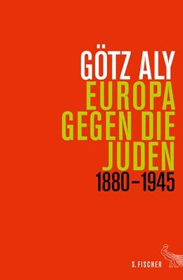 Abbildung von Aly | Europa gegen die Juden 1880-1945 | 2017