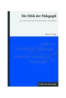 Abbildung von Prange | Die Ethik der Pädagogik | 2010 | 2010 | Zur Normativität erzieherische...