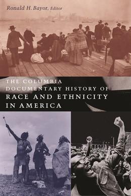 Abbildung von Bayor | The Columbia Documentary History of Race and Ethnicity in America | 2004