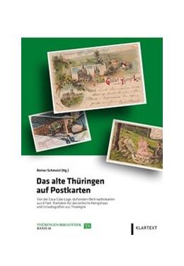 Abbildung von Schmalzl | Das alte Thüringen auf Postkarten | 2016 | Von der Coca-Cola-Lüge, duften...