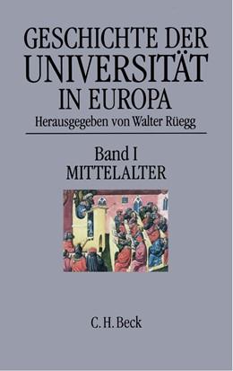 Abbildung von Rüegg, Walter | Geschichte der Universität in Europa, Band 1: Mittelalter | 1. Auflage | 1993 | beck-shop.de