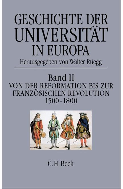 Cover: , Geschichte der Universität in Europa: Von der Reformation zur Französischen Revolution (1500-1800)