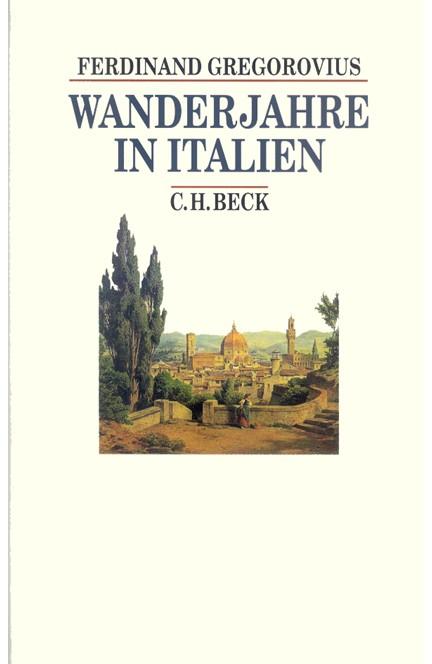 Cover: Ferdinand Gregorovius, Wanderjahre in Italien