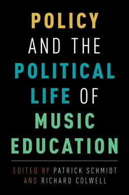 Abbildung von Schmidt / Colwell | Policy and the Political Life of Music Education | 2017