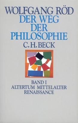 Abbildung von Röd, Wolfgang | Der Weg der Philosophie, Band 1: Altertum, Mittelalter, Renaissance | 1. Auflage | 1994 | beck-shop.de