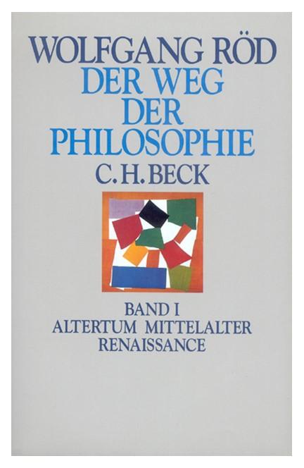 Cover: , Der Weg der Philosophie: Altertum, Mittelalter, Renaissance