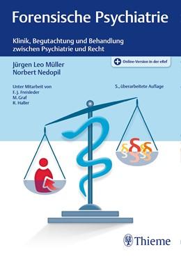 Abbildung von Müller / Nedopil | Forensische Psychiatrie | 5. überarbeitete Auflage | 2017 | Klinik, Begutachtung und Behan...