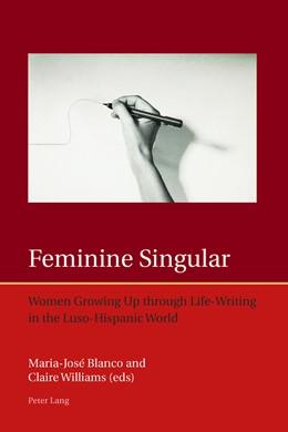 Abbildung von Blanco / Williams | Feminine Singular | 2016 | Women Growing Up through Life-...