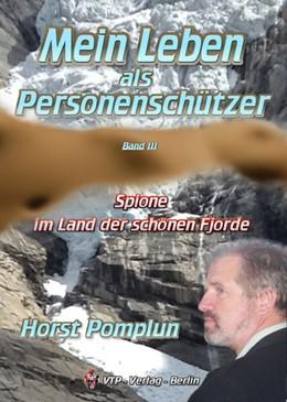 Abbildung von Pomplun   Mein Leben als Personenschützer, Band 3   2016   Spione im Land der schönen Fjo...