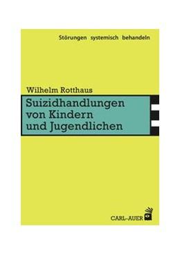 Abbildung von Rotthaus | Suizidhandlungen von Kindern und Jugendlichen | 1. Auflage | 2016 | beck-shop.de