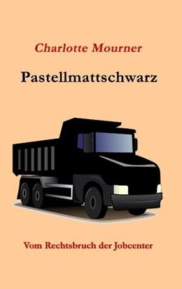 Abbildung von Mourner | Pastellmattschwarz | 2016 | Vom Rechtsbruch der Jobcenter
