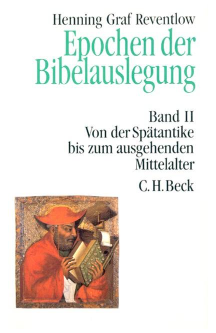Cover: Henning Graf Reventlow, Epochen der Bibelauslegung  Band II: Von der Spätantike bis zum Ausgang des Mittelalters