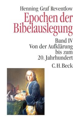 Abbildung von Reventlow, Henning Graf | Epochen der Bibelauslegung Band IV: Von der Aufklärung bis zum 20. Jahrhundert | 2001