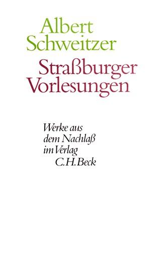 Cover: Albert Schweitzer, Werke aus dem Nachlaß: Straßburger Vorlesungen