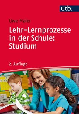 Abbildung von Maier | Lehr-Lernprozesse in der Schule: Studium | 2. Auflage | 2017 | beck-shop.de