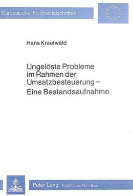 Abbildung von Krautwald | Ungelöste Probleme im Rahmen der Umsatzbesteuerung | 1981