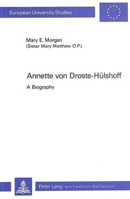 Abbildung von Morgan | Annette Von Droste-Huelshoff: A Biography | 1984 | A Biography