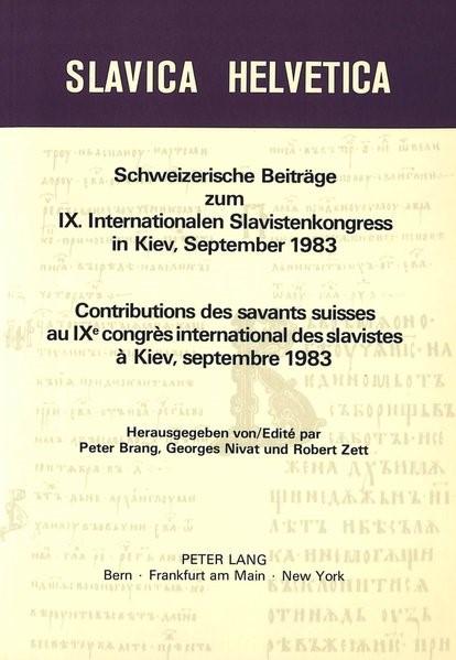 Schweizerische Beitraege Zum IX. Internationalen Slavistenkongress in Kiev, September 1983   Brang / Zett / Nivat, 1983   Buch (Cover)