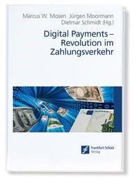 Digital Payments: Revolution im Zahlungsverkehr | Mosen / Moormann / Schmidt, 2016 | Buch (Cover)