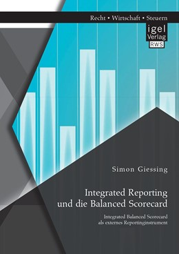 Abbildung von Giessing | Integrated Reporting und die Balanced Scorecard. Integrated Balanced Scorecard als externes Reportinginstrument | 2016