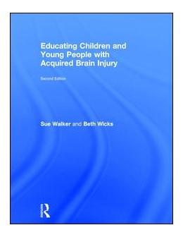 Abbildung von Wicks / Walker | Educating Children and Young People with Acquired Brain Injury | 2018