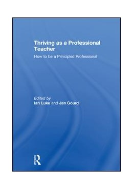 Abbildung von Luke / Gourd | Thriving as a Professional Teacher | 1. Auflage | 2018 | beck-shop.de