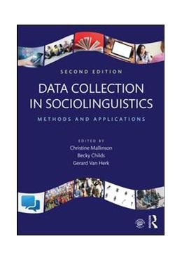 Abbildung von Mallinson / Childs / Van Herk | Data Collection in Sociolinguistics | 2017 | Methods and Applications, Seco...