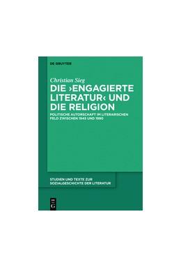 Abbildung von Sieg | Die 'engagierte Literatur' und die Religion | 1. Auflage | 2017 | 146 | beck-shop.de