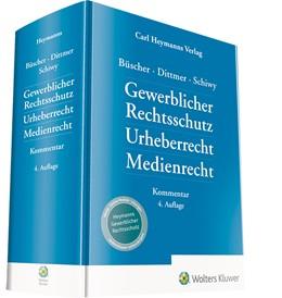Abbildung von Büscher / Dittmer / Schiwy (Hrsg.) | Gewerblicher Rechtsschutz Urheberrecht Medienrecht | 4. Auflage | 2020