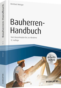Abbildung von Metzger | Bauherren-Handbuch - inkl. Arbeitshilfen online | 12. Auflage | 2017 | Vom Baugrubenaushub bis zur Sc...