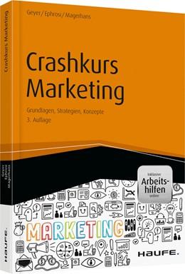Abbildung von Geyer / Ephrosi / Magerhans | Crashkurs Marketing | 4. Auflage | 2017 | Grundlagen, Strategien, Konzep... | 10115