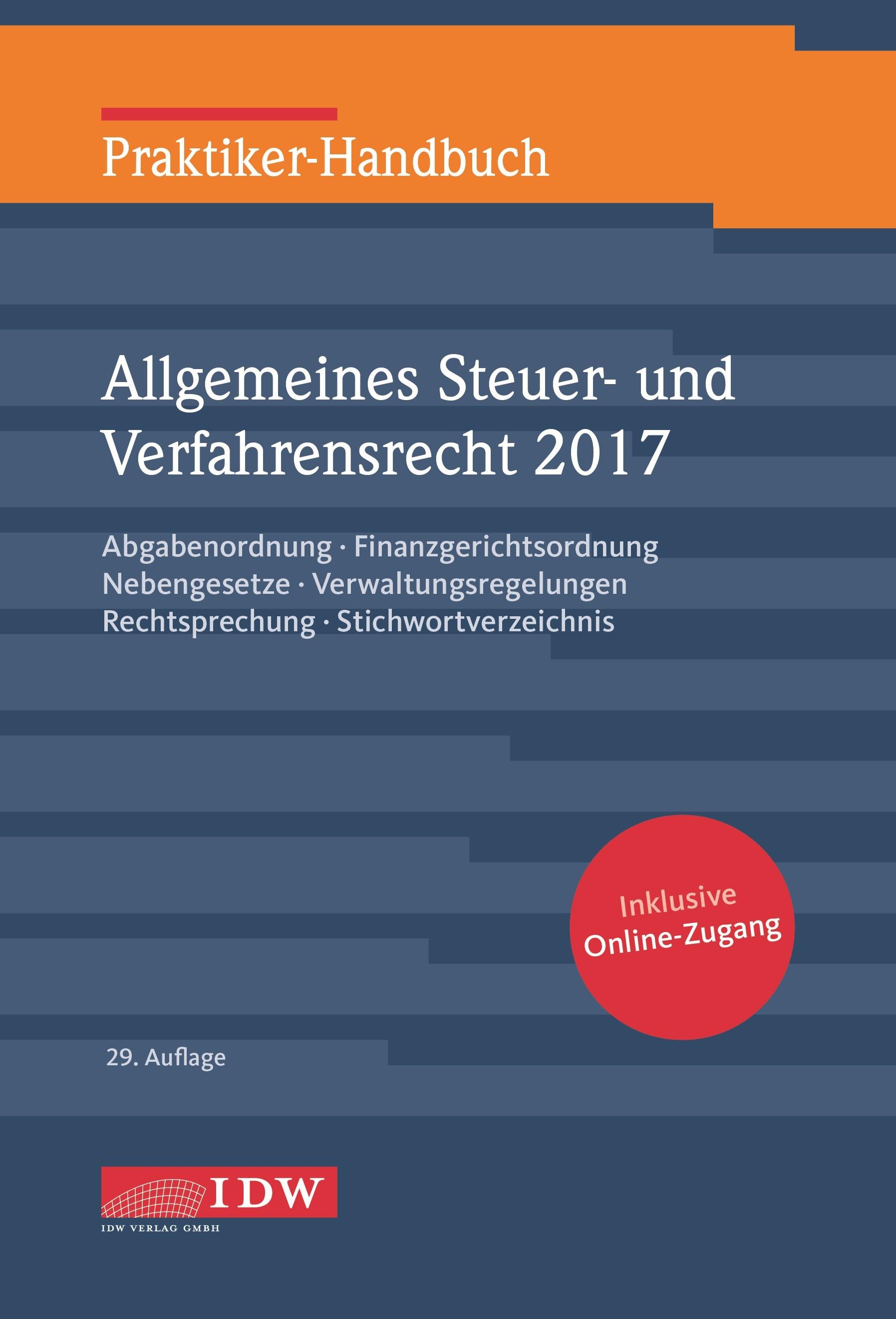 Praktiker-Handbuch Allgemeines Steuer- und Verfahrensrecht 2017 | Institut der Wirtschaftsprüfer / Kirch / Schiefer | 29. Auflage, 2017 | Buch (Cover)