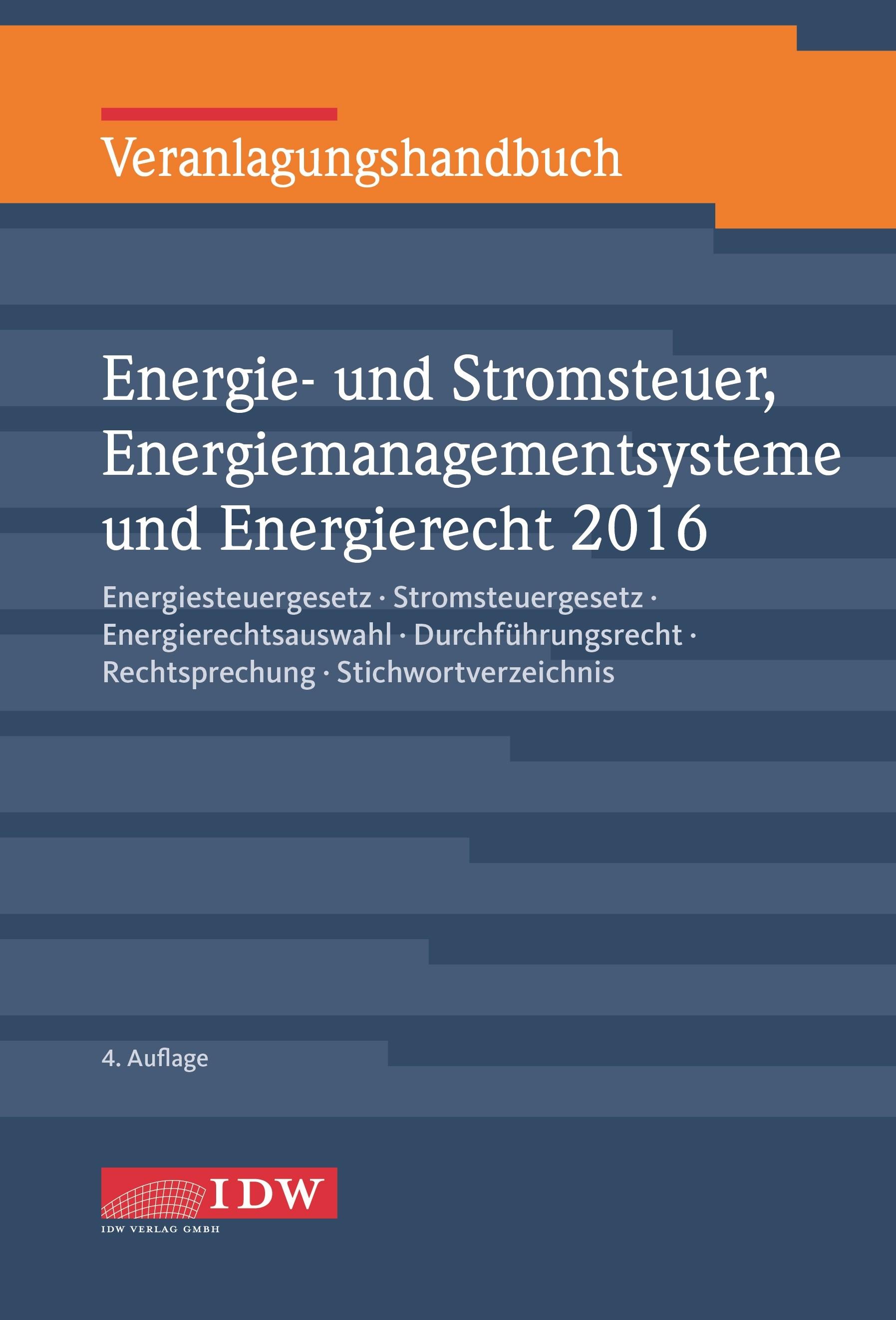 Veranlagungshandbuch Energie- und Stromsteuer, Energiemanagementsysteme und Energierecht 2016 | Institut der Wirtschaftsprüfer / Möhlenkamp / Milewski | 4. Auflage, 2017 | Buch (Cover)