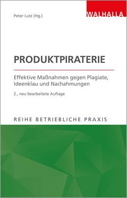Abbildung von Lutz (Hrsg.) | Produktpiraterie | 2. Auflage | 2017 | beck-shop.de