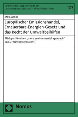 Abbildung von Jacobs | Europäischer Emissionshandel, Erneuerbare-Energien-Gesetz und das Recht der Umweltbeihilfen | 1. Auflage | 2016 | 103 | beck-shop.de