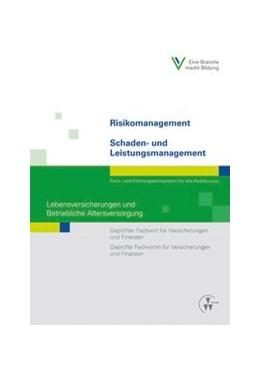 Abbildung von Rossmann / Schlinck | Risikomanagement / Schaden- und Leistungsmanagement - Lebensversicherungen und Betriebliche Altersversorgung | 1. Auflage | 2016 | beck-shop.de