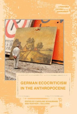 Abbildung von Schaumann / Sullivan | German Ecocriticism in the Anthropocene | 2017